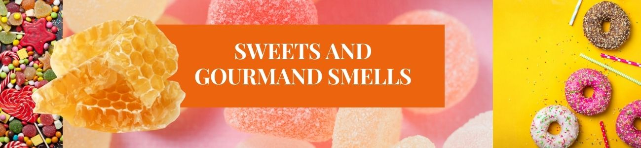 SWEETS AND GOURMAND SMELLS